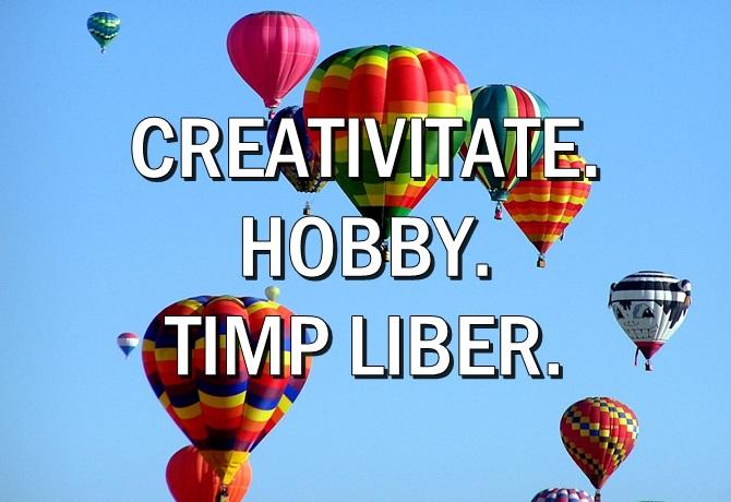 Hobby creativitate pasiune