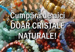 De unde cumperi cristale veritabile naturale?