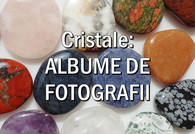 Cum arata cristalele? Galerie foto.