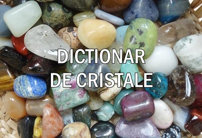 Dictionar de cristale si pietre