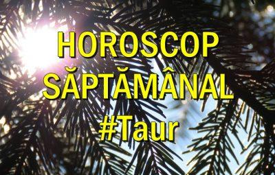 Horoscop saptamanal Taur