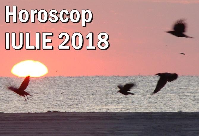 HOROSCOP IULIE 2018