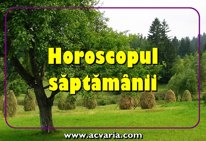 Horoscopul saptamanii 36