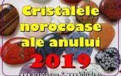 cristale norocoase 2019