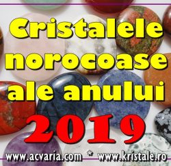 Cristalele norocoase ale zodiilor in 2019