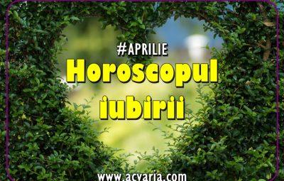 Horoscopul lunii Aprilie IUBIRE