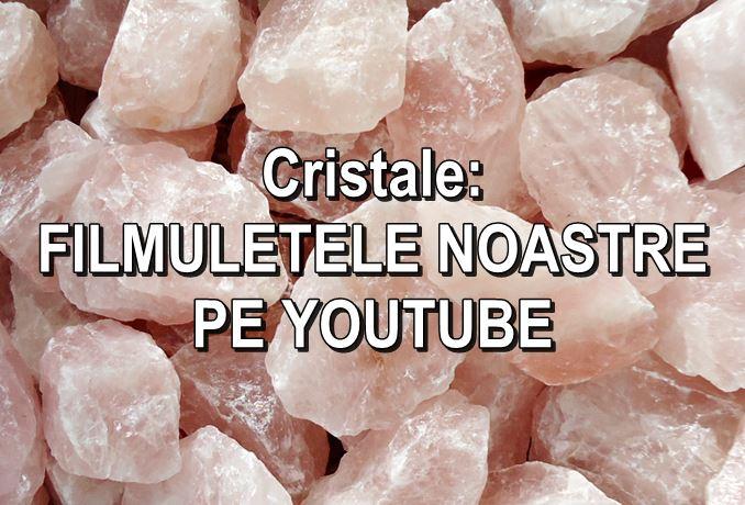 CRISTALE PE YOUTUBE