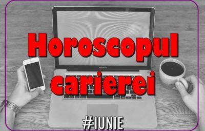 Horoscopul carierei luna iunie