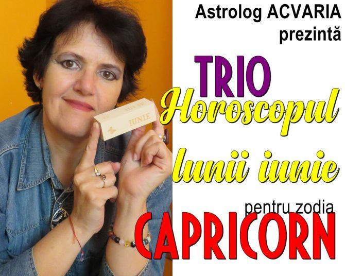 TRIO-HOROSCOP CAPRICORN IUNIE