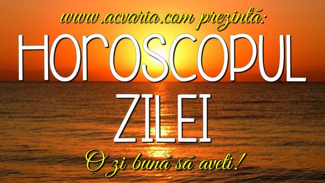 Horoscop zilnic varianta video