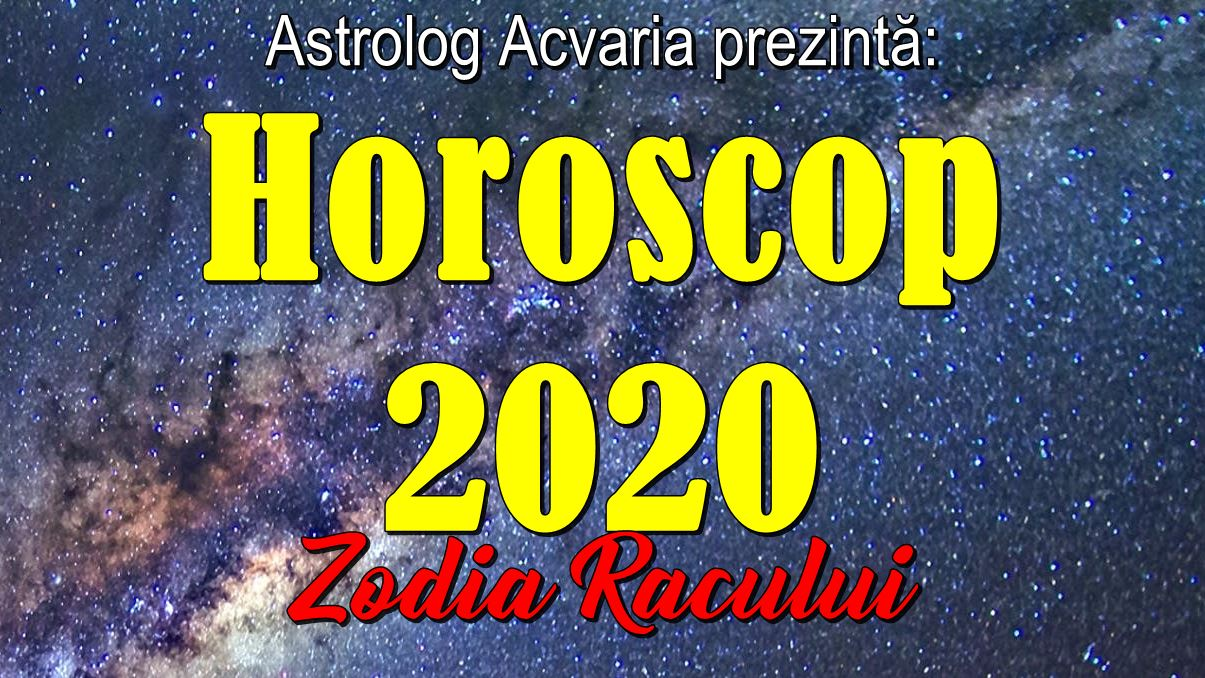 Horoscop 2020 zodia Racului ACVARIA.COM