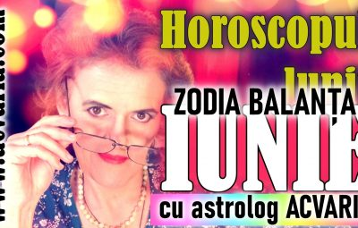 Horoscopul lunii IUNIE zodia BALANTEI