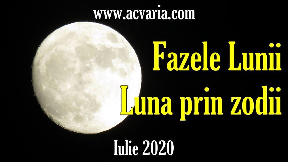 FAZELE LUNII IULIE 2