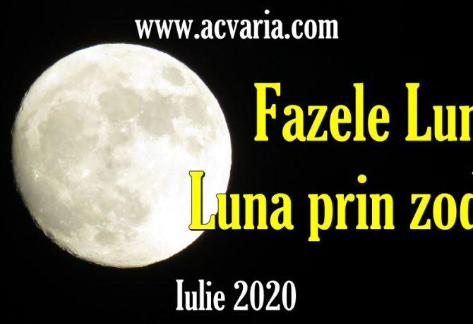 FAZELE LUNII IULIE 2020