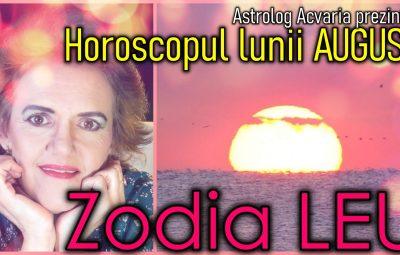 Zodia Leului Horoscopul lunii AUGUST