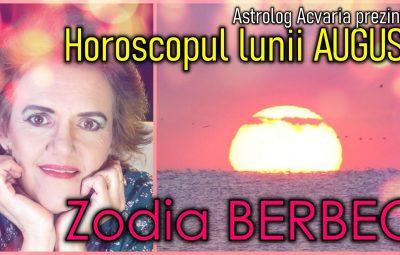 Horoscopul lunii august 2020 zodia Berbecului