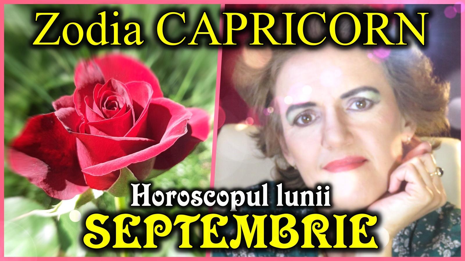Horoscopul lunii SEPTEMBRIE * Zodia CAPRICORNULUI