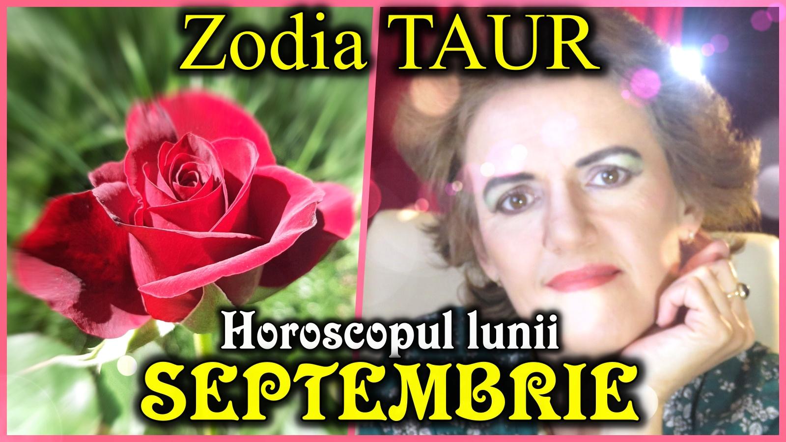 Horoscopul lunii SEPTEMBRIE * Zodia TAURULUI
